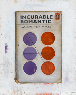 Incurable Romantic Seeks Dirty Filthy Whore  - Harland Miller