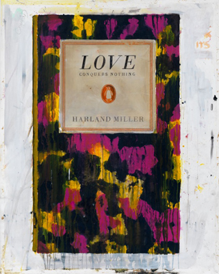 Love Conquers Nothing (2011) - Harland Miller
